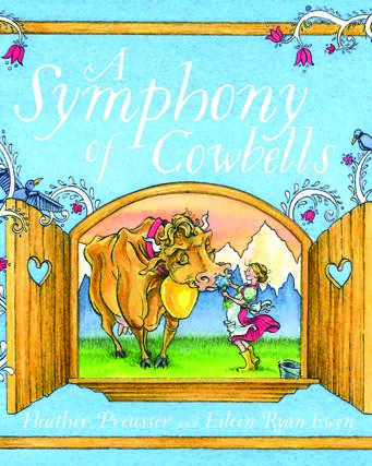 """A Symphony of Cowbells"" by Heather Preeusser and Eileen Ryan Ewen c.2017, Sleeping Bear Press, $16.99 / higher in Canada, 32 pages"